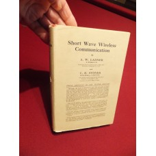 Vintage 1936 3rd Edition Short Wave Wireless Communication Book by A.W Ladner & C.R. Stoner